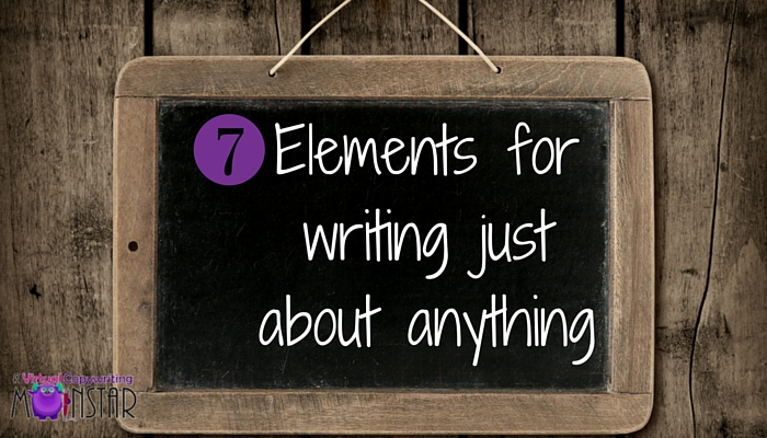 7 elements for writing just about anything