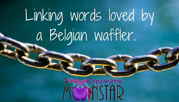 Linking words loved by a Belgian waffler