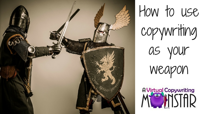 How to use copywriting as your weapon