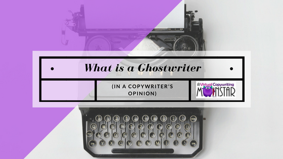 What is a ghostwriter (in a copywriter's opinion)?