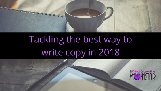 Tackling the best way to write copy in 2018