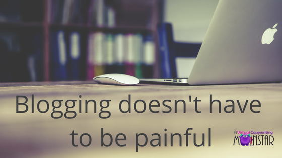 Blogging doesn't have to be painful
